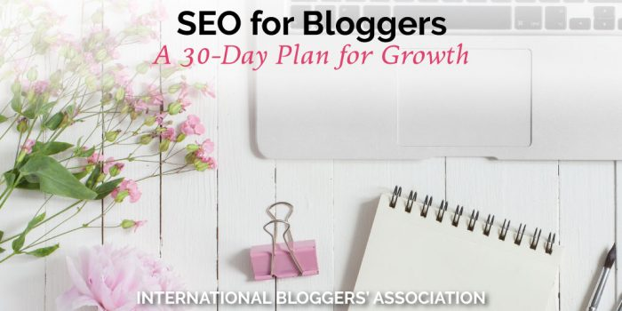 SEO for Bloggers: A 30-Day Plan for Growth