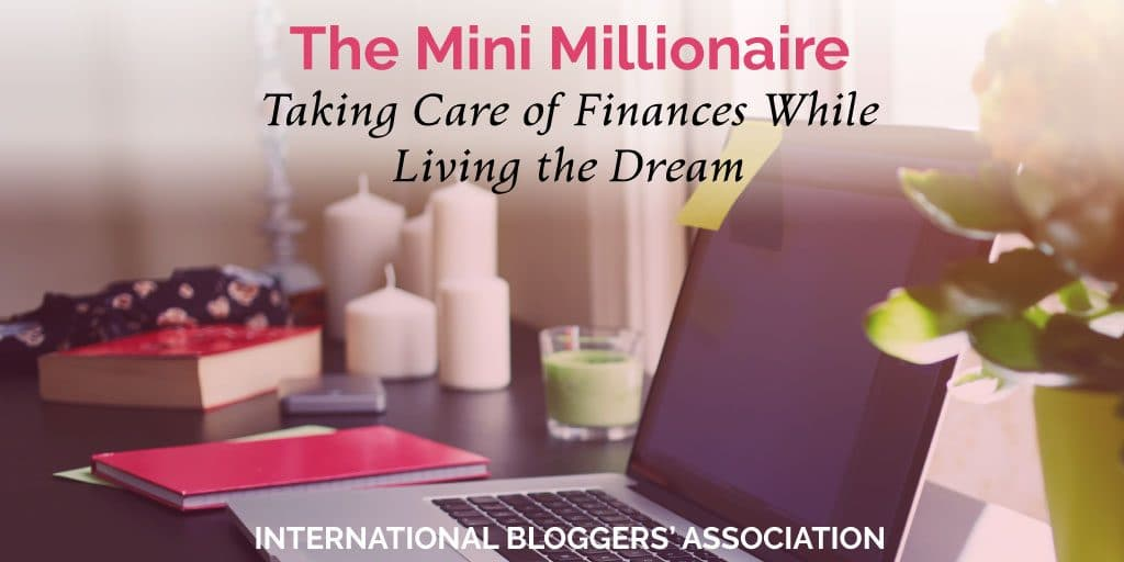 The Mini Millionaire: Taking Care of Finances While Living the Dream
