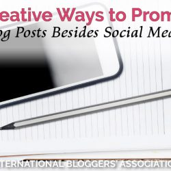 5 Creative Ways to Promote Blog Posts Besides Social Media