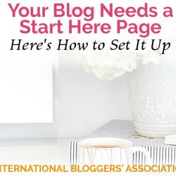 Your Blog Needs a Start Here Page – Here's How to Set It Up