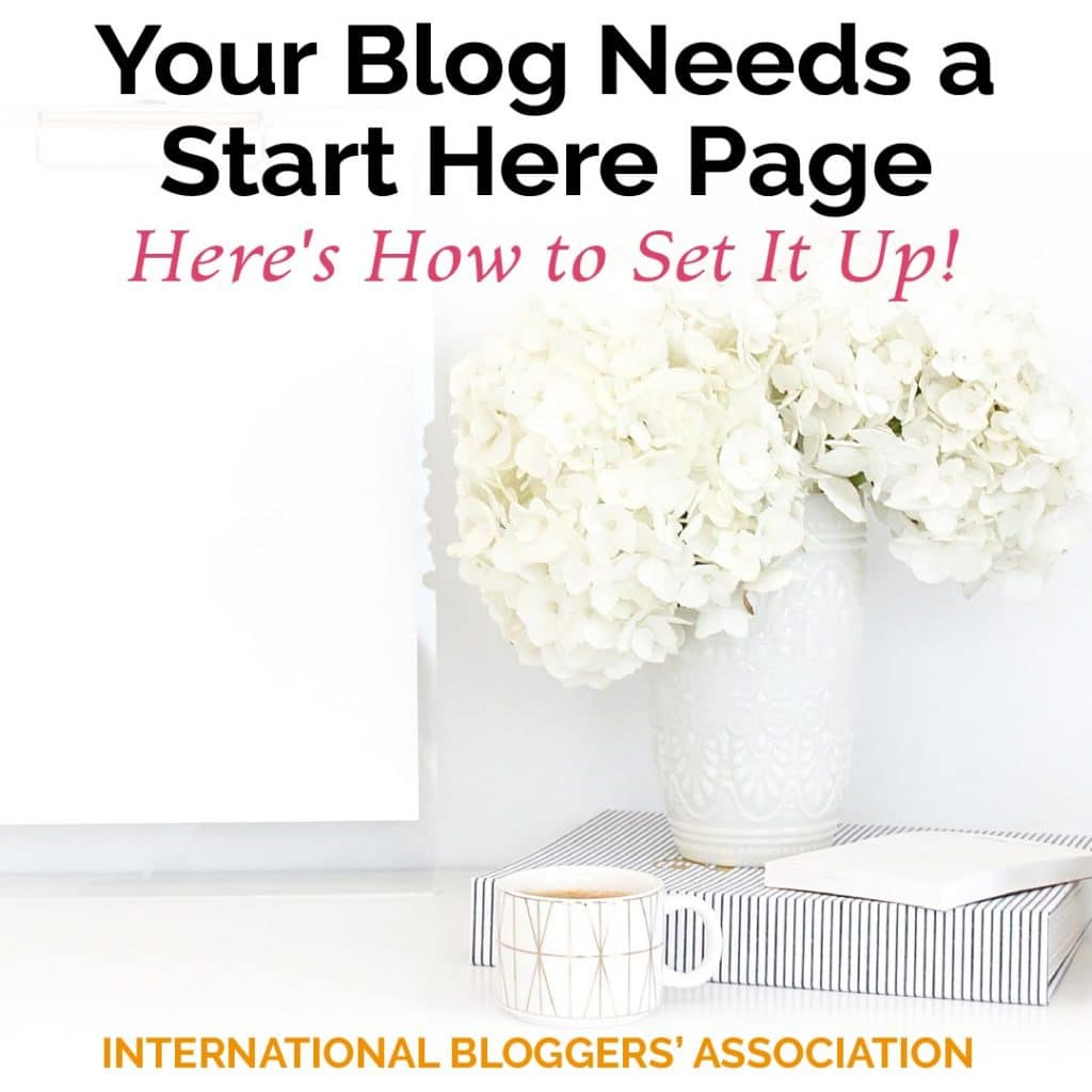 Coffee cup with coffee and white flowers in vase with text saying 'Your Blog Needs a Start Here Page - Here's How to Set It Up'