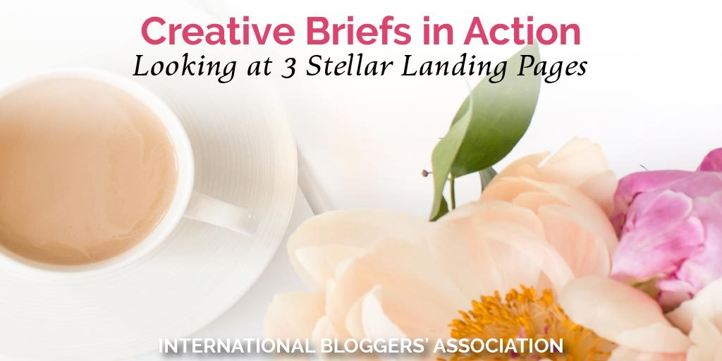 Creative Briefs in Action – Looking at 3 Stellar Landing Pages