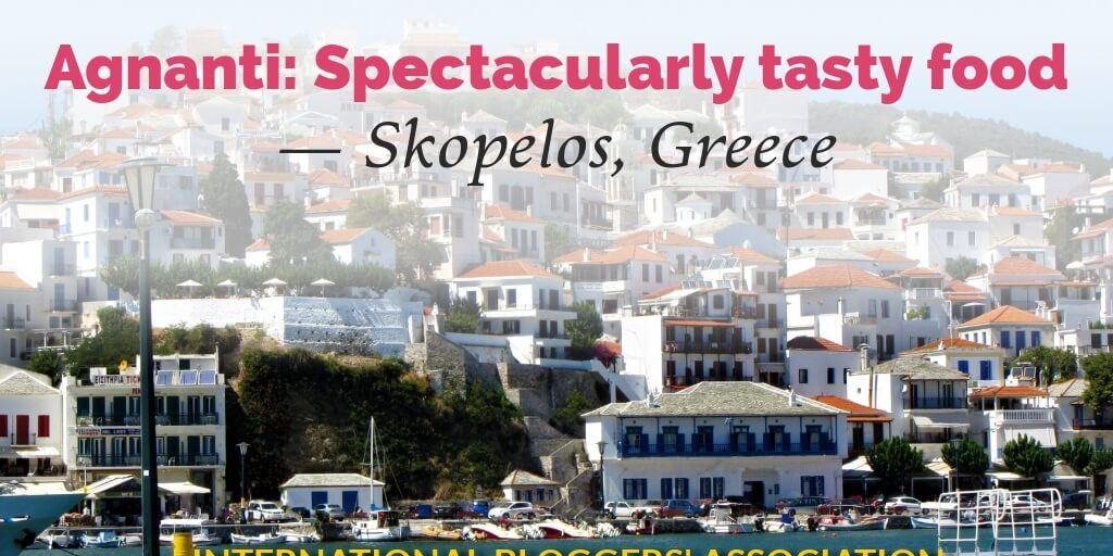 "picture of Greek town with text ""Aganti: Spectacularly tasty food - Skopelos, Greece"""