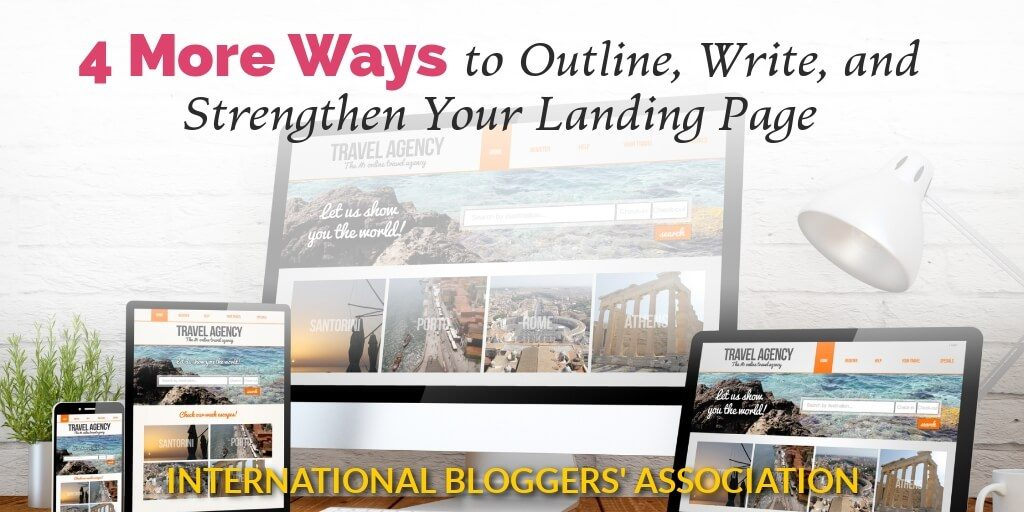 4 More Ways to Outline, Write, and Strengthen Your Landing Page