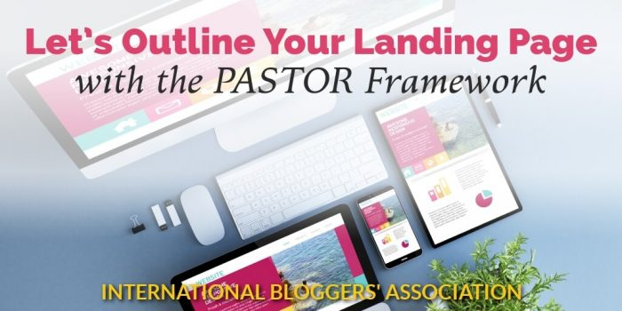 Let's Outline Your Landing Page with the PASTOR Framework