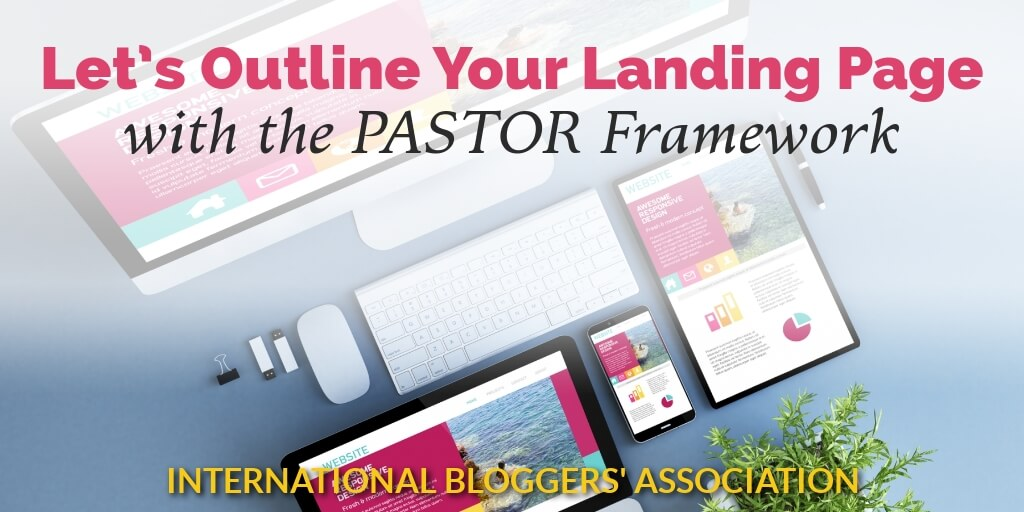 Let's Outline Your Landing Page with the PASTOR Framework text over computers and cell phones