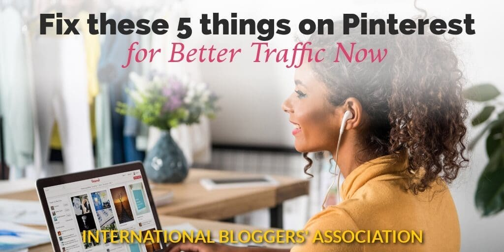 "woman on computer with text overlay ""Fix these things on Pinterest for Better Traffic Now"""
