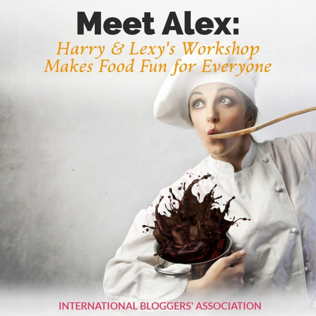 Meet Alex: Harry & Lexy's Workshop Makes Food Fun for Everyone