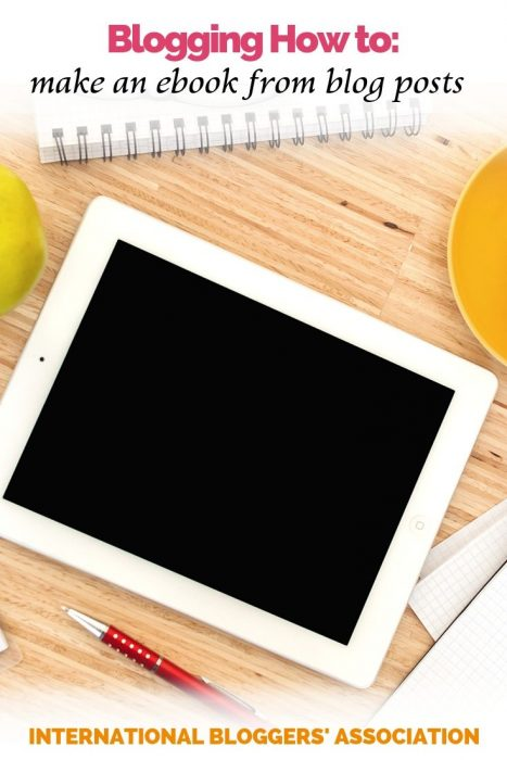 """iPad on a desk with notebook, coffee and apple and text overlay """"How to make an EBook from Your Blog Posts"""""""