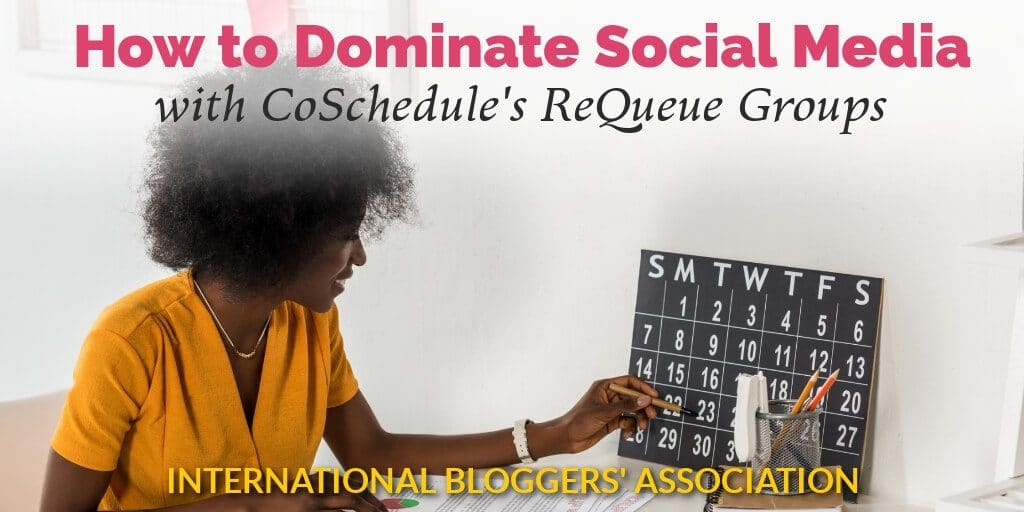 "woman marking calendar with text overlay ""How to Dominate Social Media with CoSchedule's ReQueue Groups"""