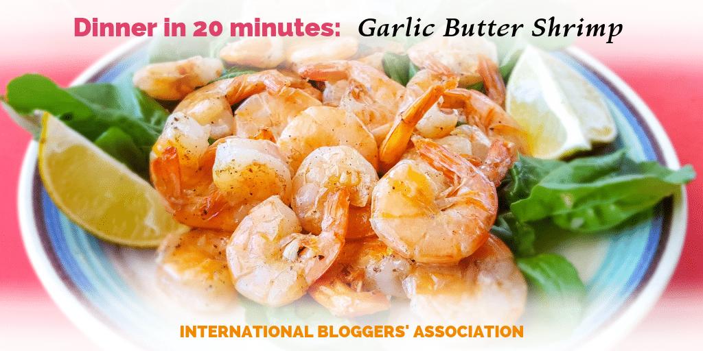 Dinner in 20 minutes: Garlic Butter Shrimp