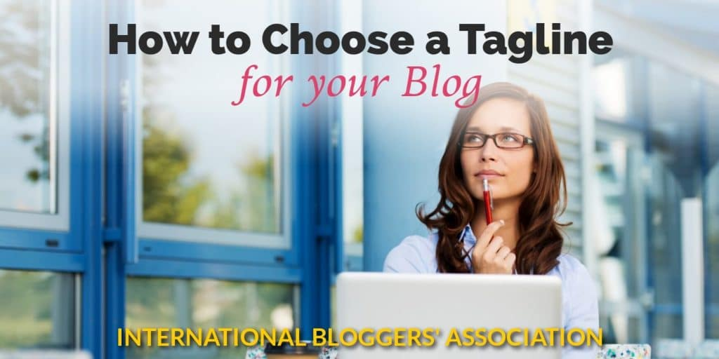 How to Choose a Tagline for your Blog