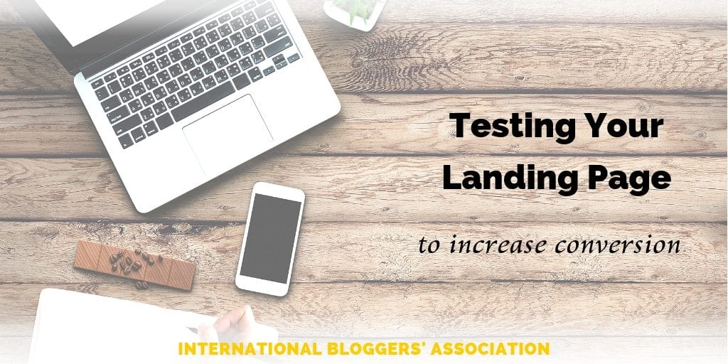 """top down view of woman's hand writing with phone and computer and text overlay """"Testing Your Landing Page to Increase Conversion."""""""