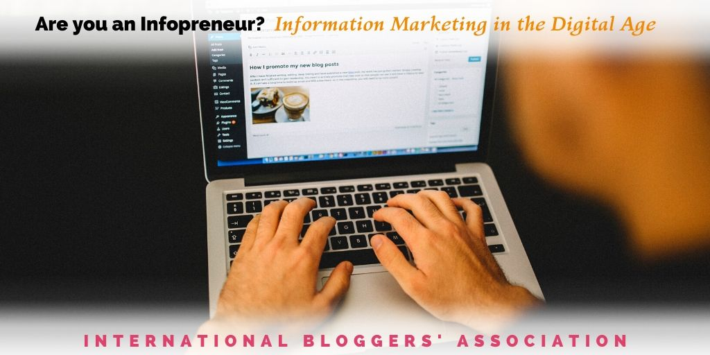 """hands typing on a laptop with tixt overlay """"Are you an Infopreneur? Information Marketing in the Digital Age"""""""